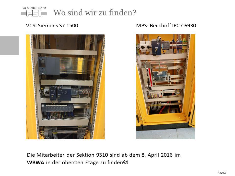 VCS: Siemens S7 1500 MPS: Beckhoff IPC C6930 Wo sind wir zu finden? Page 2 Die Mitarbeiter der Sektion 9310 sind ab dem 8. April 2016 im WBWA in der o