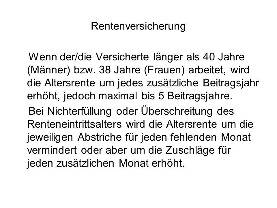 Rentenversicherung Wenn der/die Versicherte länger als 40 Jahre (Männer) bzw.