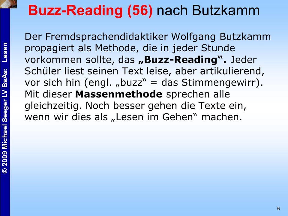"""© 2009 Michael Seeger LV BsAs: Lesen 6 Buzz-Reading (56) nach Butzkamm Der Fremdsprachendidaktiker Wolfgang Butzkamm propagiert als Methode, die in jeder Stunde vorkommen sollte, das """"Buzz-Reading ."""