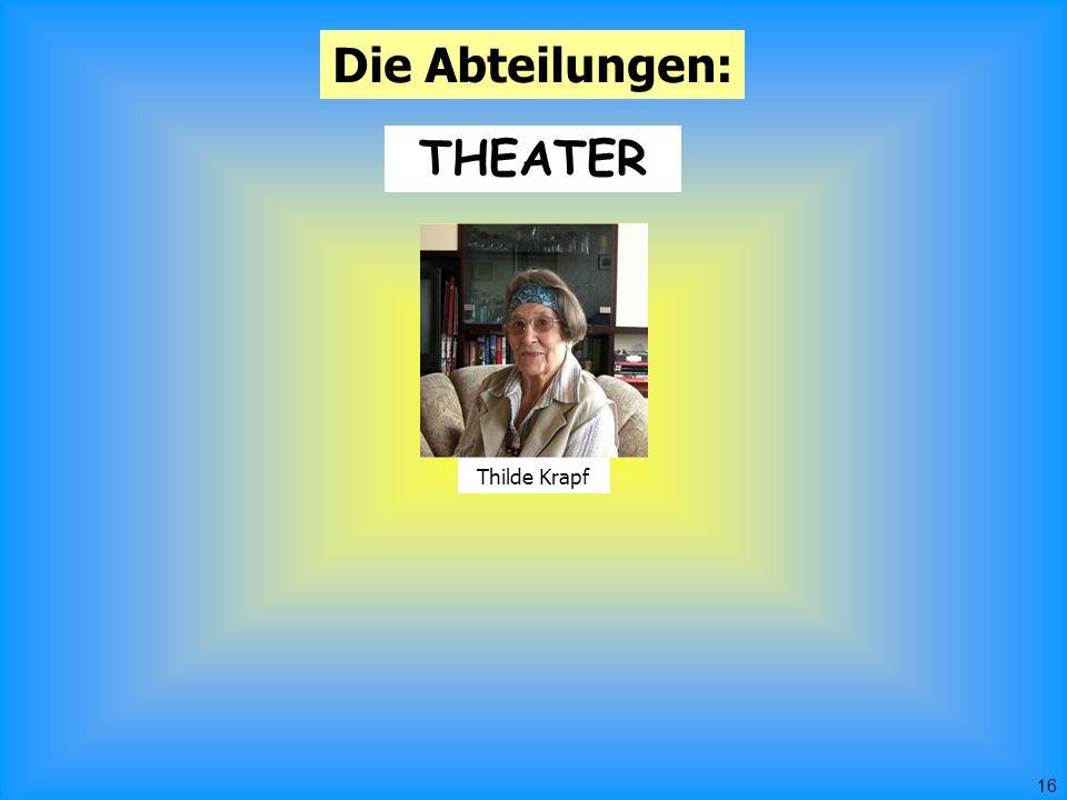 16 Die Abteilungen: THEATER Thilde Krapf