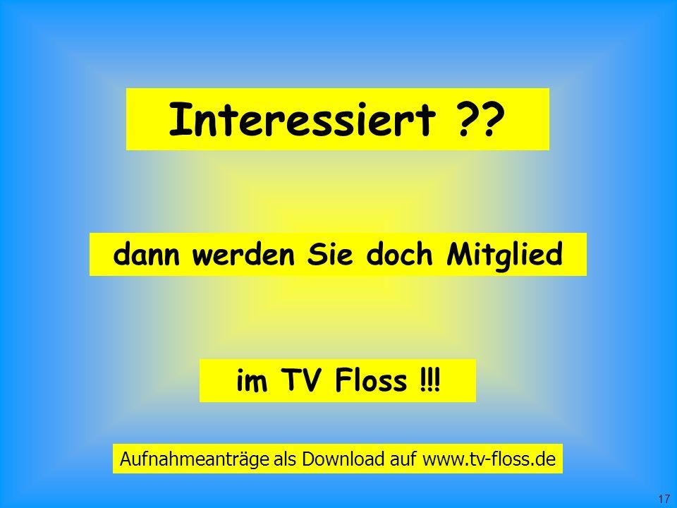 17 Interessiert . im TV Floss !!.