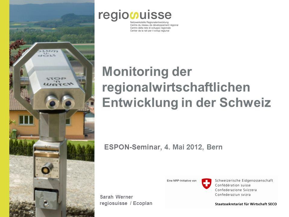 Übersicht 1.Auftrag und Ziele 2.regiosuisse-Indikatoren und Raumtypologie 3.Monitoringbericht: Ausgewählte Ergebnisse 4.Ausblick 2012-15
