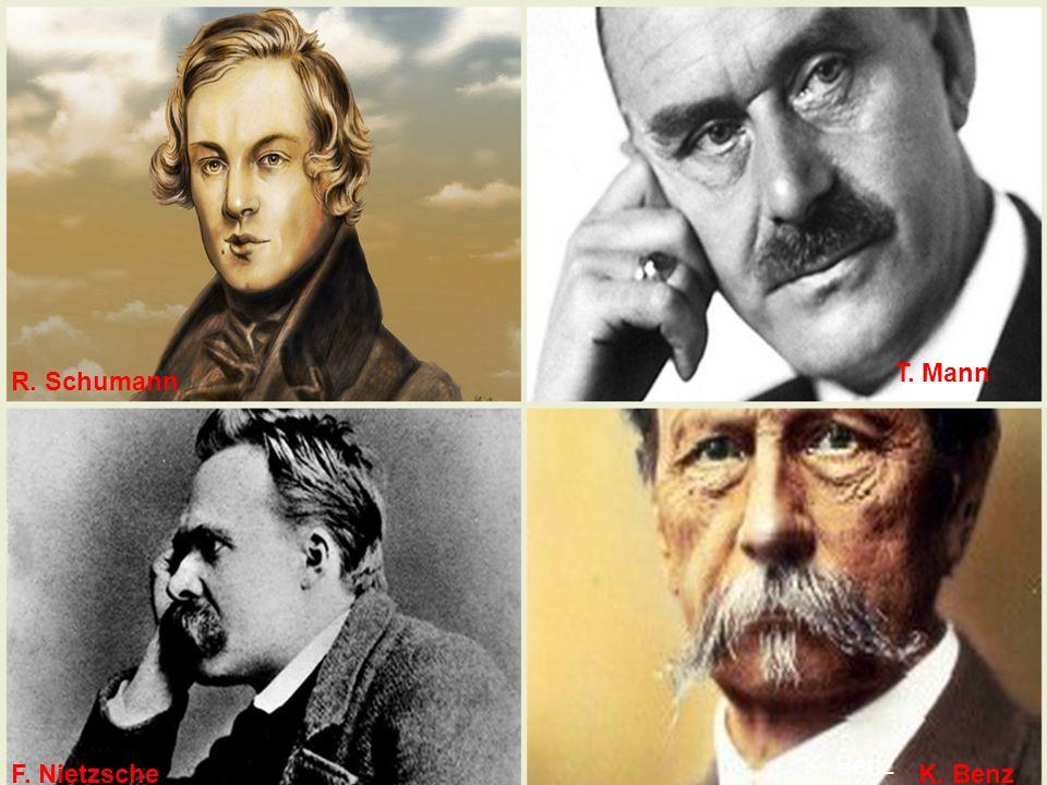 T. Mann F. Nietzsche R. Schumann K. Benz