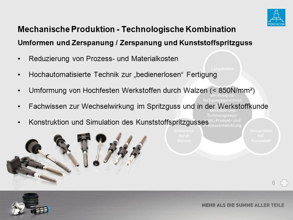 Mechanische Produktion - Technologische Kombination Umformen und Zerspanung / Zerspanung und Kunststoffspritzguss Reduzierung von Prozess- und Materia