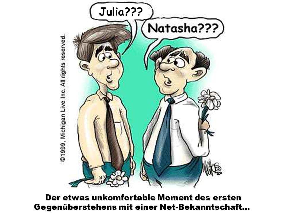 Der etwas unkomfortable Moment des ersten Gegenüberstehens mit einer Net-Bekanntschaft… Julia