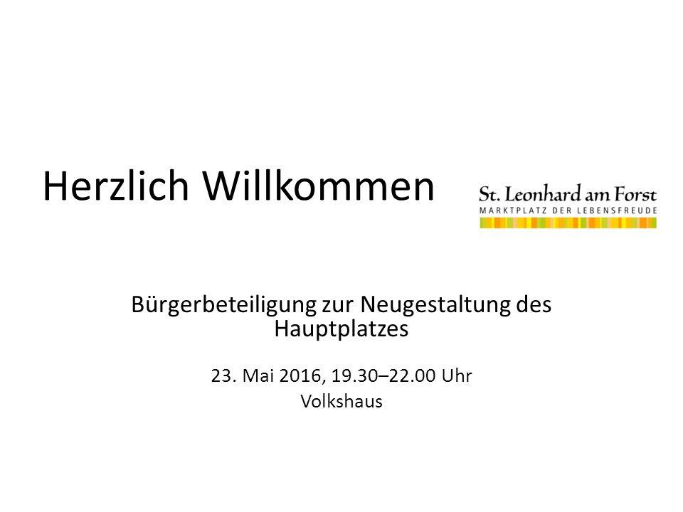 Herzlich Willkommen Bürgerbeteiligung zur Neugestaltung des Hauptplatzes 23.