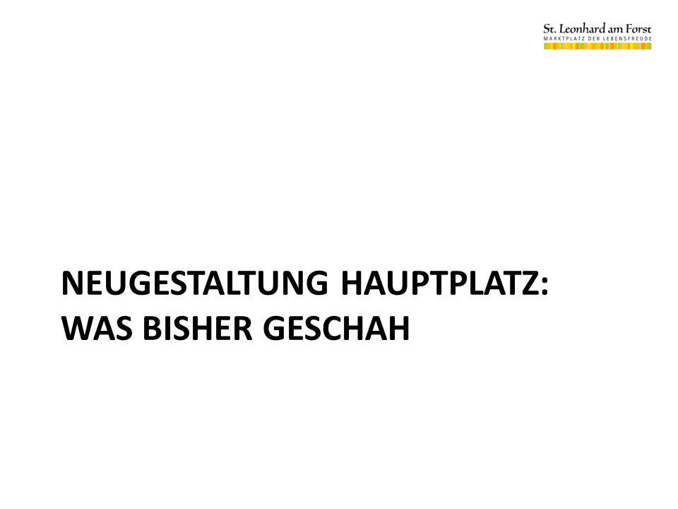 NEUGESTALTUNG HAUPTPLATZ: WAS BISHER GESCHAH