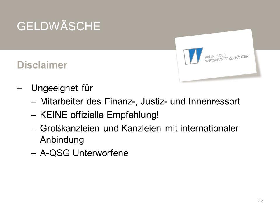 GELDWÄSCHE  Ungeeignet für –Mitarbeiter des Finanz-, Justiz- und Innenressort –KEINE offizielle Empfehlung.