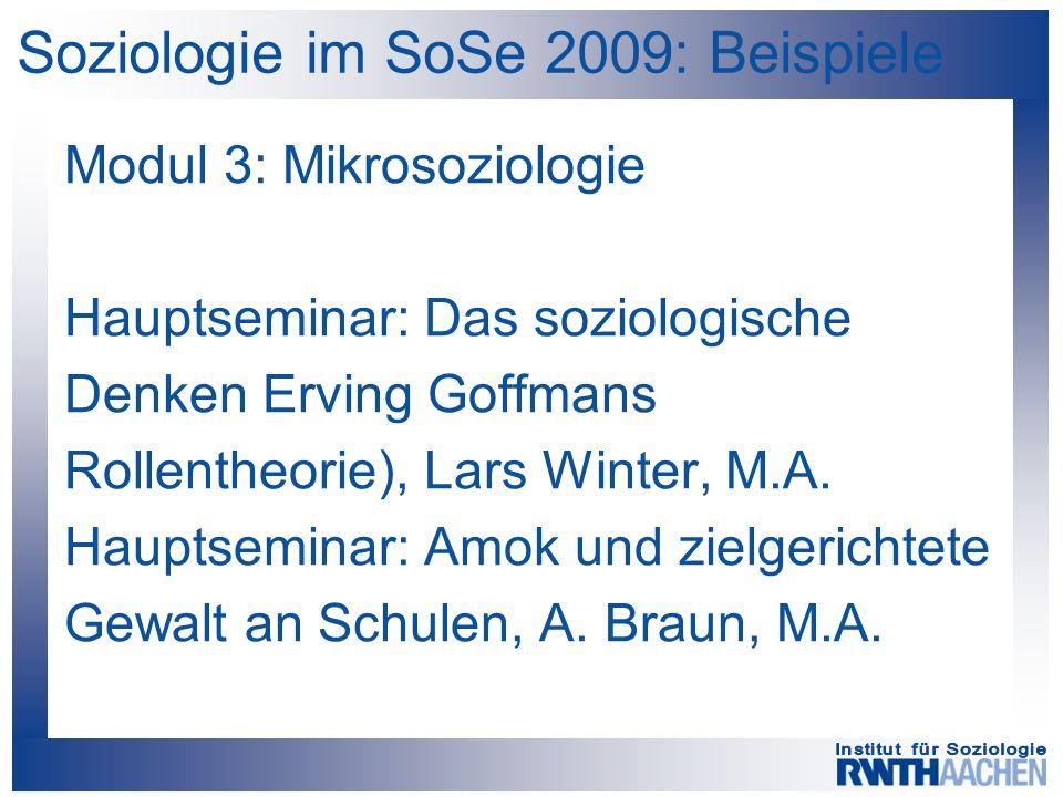 Soziologie im SoSe 2009: Beispiele Modul 3: Mikrosoziologie Hauptseminar: Das soziologische Denken Erving Goffmans Rollentheorie), Lars Winter, M.A. H