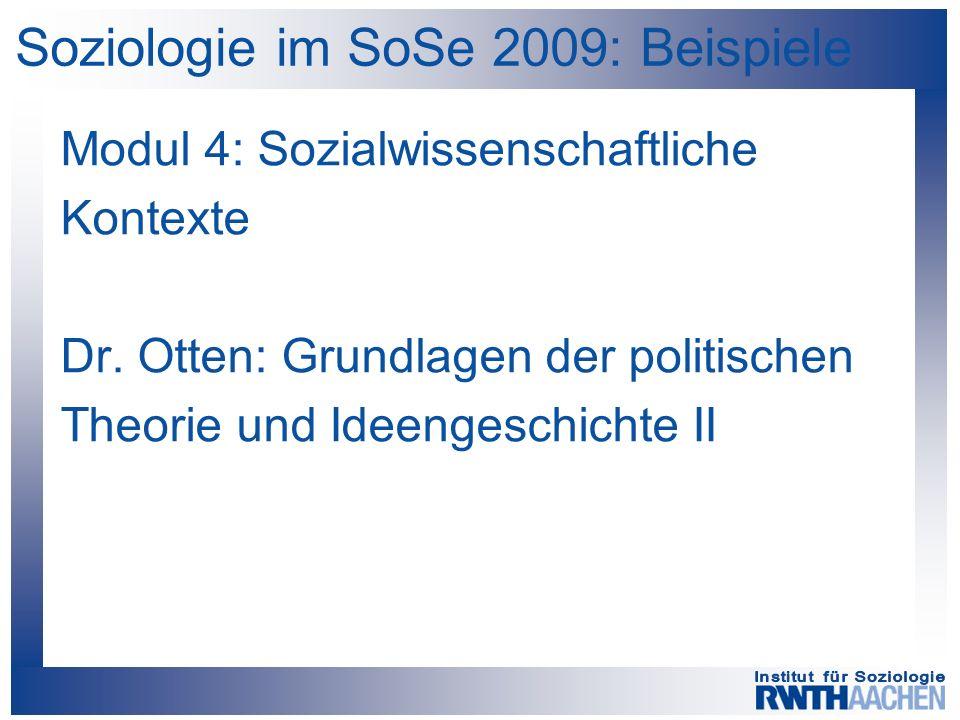 Soziologie im SoSe 2009: Beispiele Modul 4: Sozialwissenschaftliche Kontexte Dr.