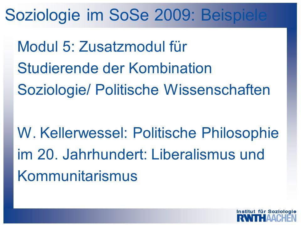 Soziologie im SoSe 2009: Beispiele Modul 5: Zusatzmodul für Studierende der Kombination Soziologie/ Politische Wissenschaften W.