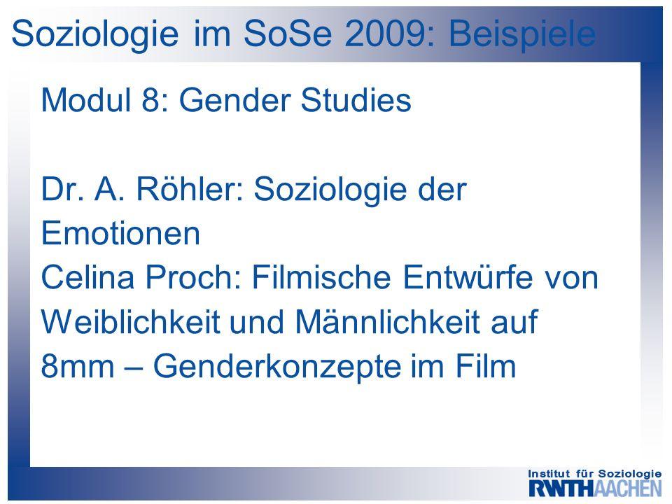Soziologie im SoSe 2009: Beispiele Modul 8: Gender Studies Dr.
