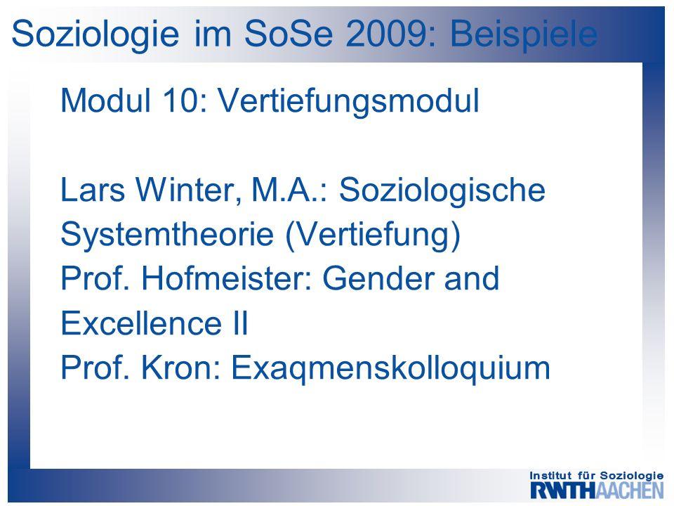 Soziologie im SoSe 2009: Beispiele Modul 10: Vertiefungsmodul Lars Winter, M.A.: Soziologische Systemtheorie (Vertiefung) Prof.