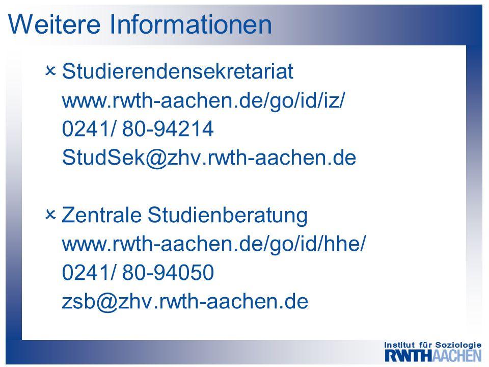 Weitere Informationen  Studierendensekretariat www.rwth-aachen.de/go/id/iz/ 0241/ 80-94214 StudSek@zhv.rwth-aachen.de  Zentrale Studienberatung www.rwth-aachen.de/go/id/hhe/ 0241/ 80-94050 zsb@zhv.rwth-aachen.de
