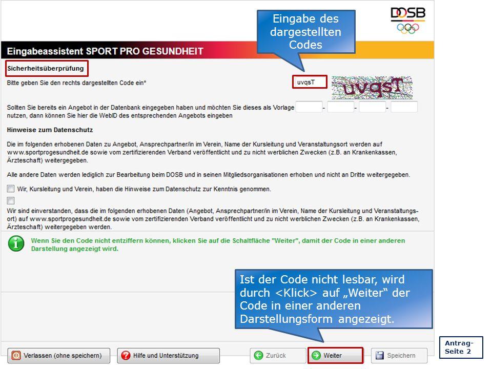 """Eingabe des dargestellten Codes Antrag- Seite 2 Ist der Code nicht lesbar, wird durch auf """"Weiter der Code in einer anderen Darstellungsform angezeigt."""