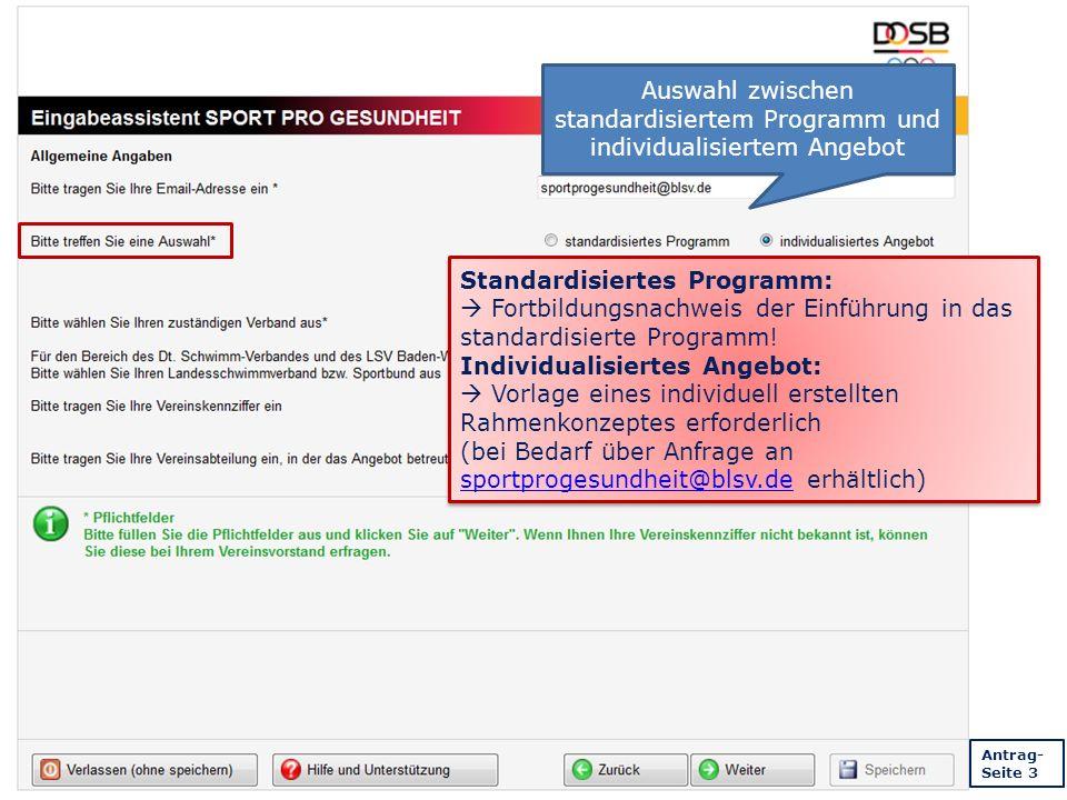 Auswahl zwischen standardisiertem Programm und individualisiertem Angebot Standardisiertes Programm:  Fortbildungsnachweis der Einführung in das standardisierte Programm.