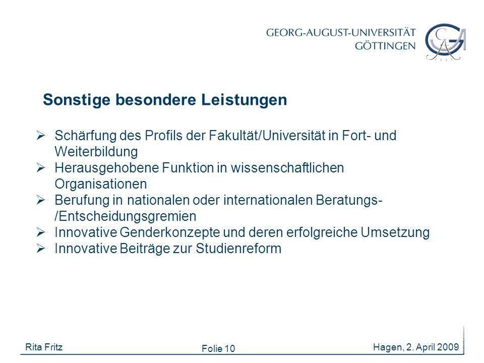Folie 10 Sonstige besondere Leistungen Hagen, 2. April 2009Rita Fritz  Schärfung des Profils der Fakultät/Universität in Fort- und Weiterbildung  He
