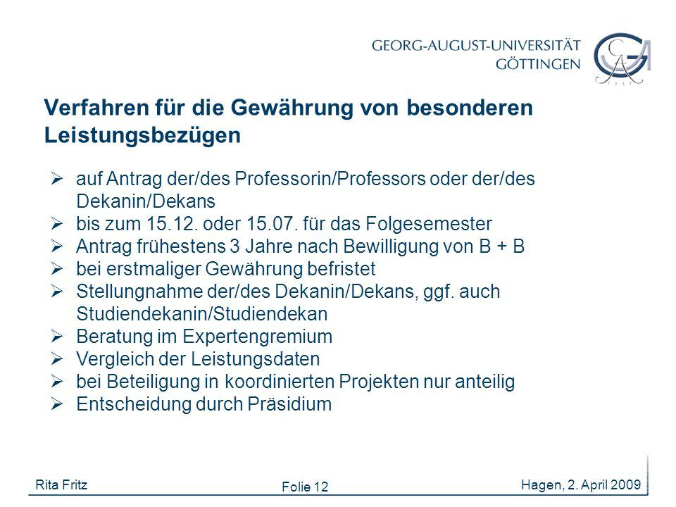 Folie 12 Verfahren für die Gewährung von besonderen Leistungsbezügen Hagen, 2. April 2009Rita Fritz  auf Antrag der/des Professorin/Professors oder d