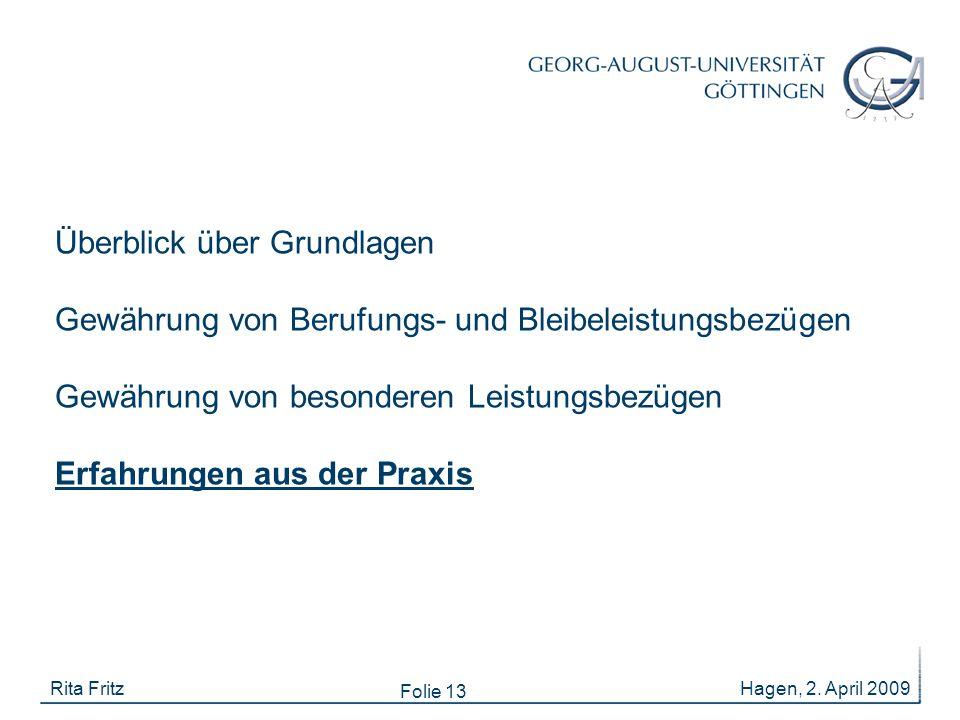 Folie 13 Hagen, 2. April 2009Rita Fritz Überblick über Grundlagen Gewährung von Berufungs- und Bleibeleistungsbezügen Gewährung von besonderen Leistun