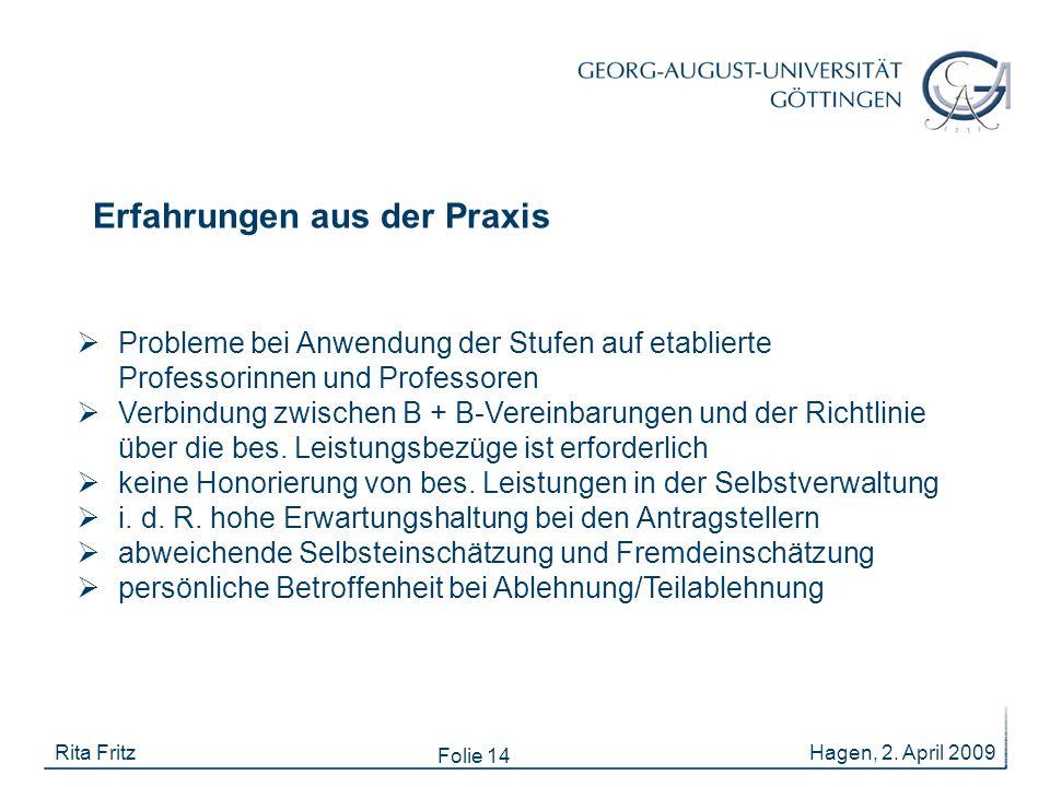 Folie 14 Erfahrungen aus der Praxis Hagen, 2. April 2009Rita Fritz  Probleme bei Anwendung der Stufen auf etablierte Professorinnen und Professoren 