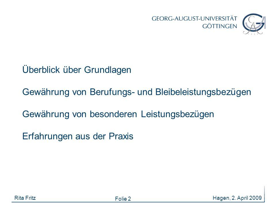Folie 2 Hagen, 2. April 2009Rita Fritz Überblick über Grundlagen Gewährung von Berufungs- und Bleibeleistungsbezügen Gewährung von besonderen Leistung
