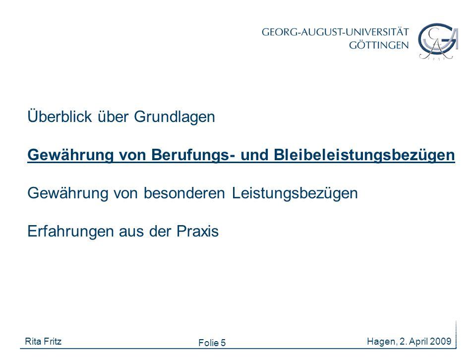 Folie 5 Hagen, 2. April 2009Rita Fritz Überblick über Grundlagen Gewährung von Berufungs- und Bleibeleistungsbezügen Gewährung von besonderen Leistung