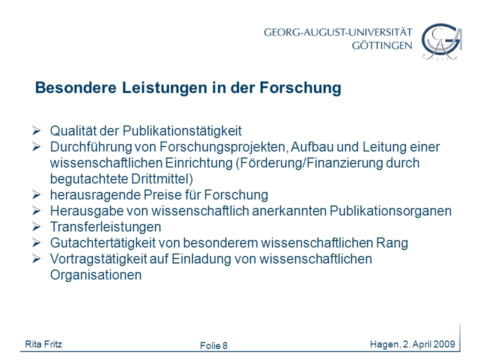 Folie 8 Hagen, 2. April 2009Rita Fritz  Qualität der Publikationstätigkeit  Durchführung von Forschungsprojekten, Aufbau und Leitung einer wissensch