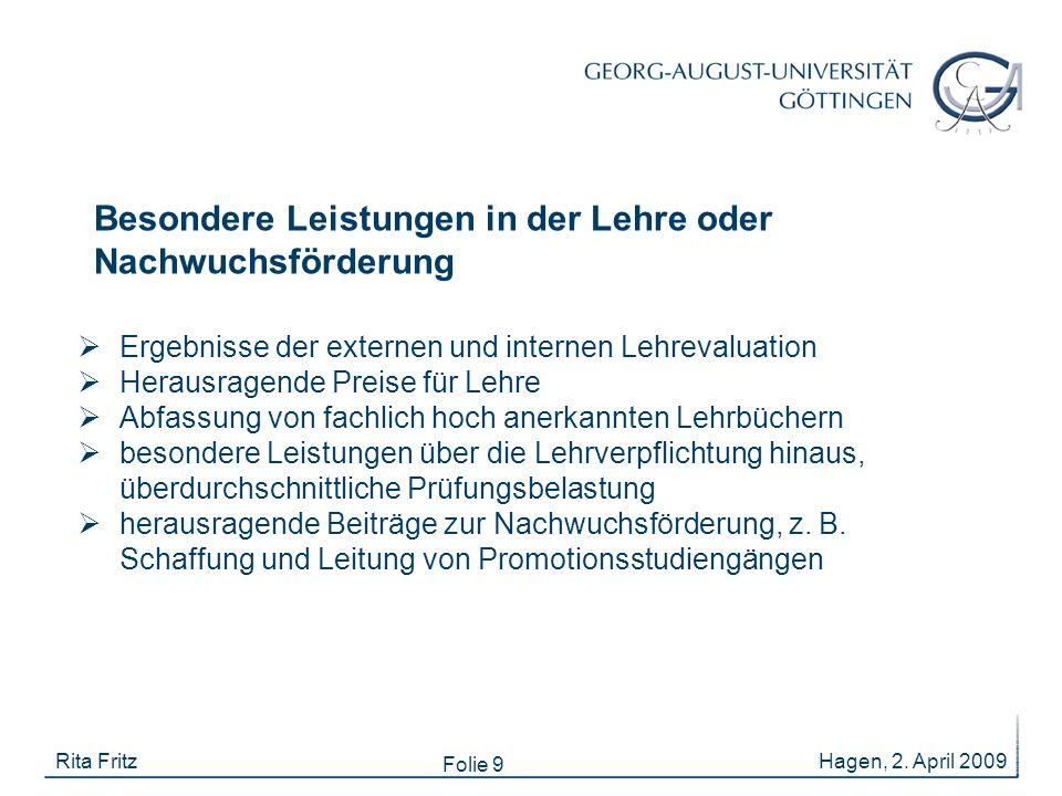 Folie 9 Besondere Leistungen in der Lehre oder Nachwuchsförderung Hagen, 2. April 2009Rita Fritz  Ergebnisse der externen und internen Lehrevaluation