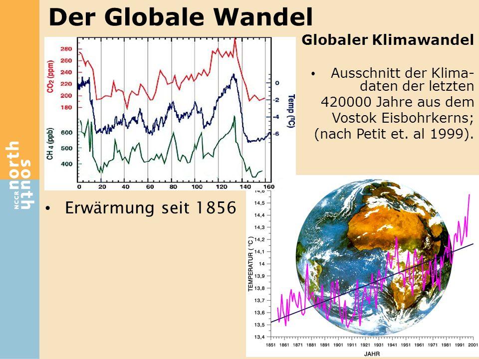 Globaler Klimawandel Ausschnitt der Klima- daten der letzten 420000 Jahre aus dem Vostok Eisbohrkerns; (nach Petit et. al 1999). Der Globale Wandel Er