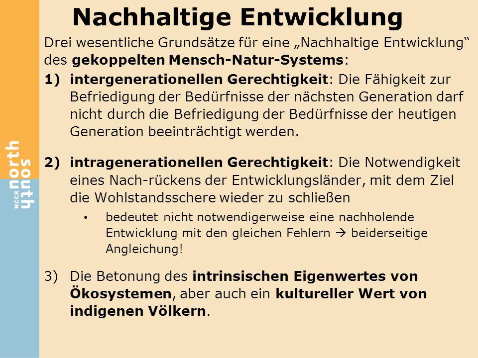 """Drei wesentliche Grundsätze für eine """"Nachhaltige Entwicklung"""" des gekoppelten Mensch-Natur-Systems: 1)intergenerationellen Gerechtigkeit: Die Fähigke"""