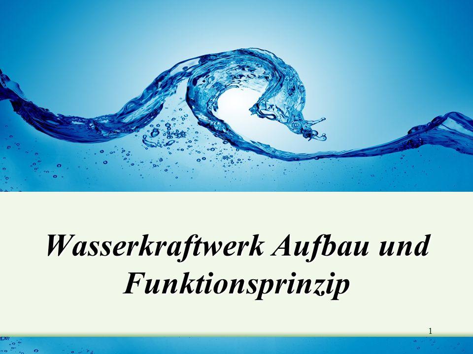 1 Wasserkraftwerk Aufbau und Funktionsprinzip