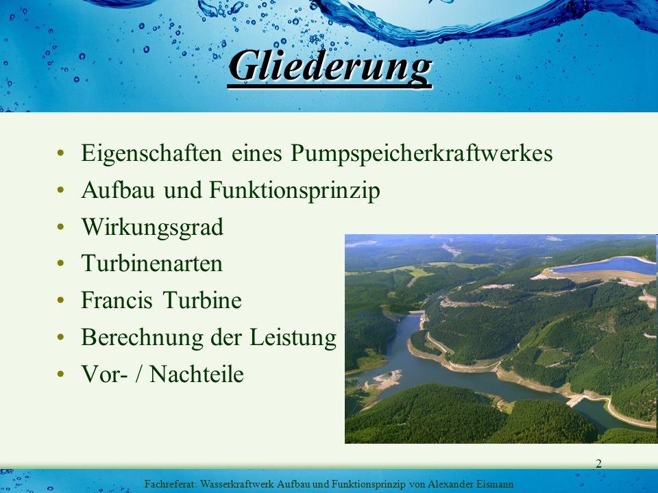 3 Fachreferat: Wasserkraftwerk Aufbau und Funktionsprinzip von Alexander Eismann Eigenschaften Eigenschaften: »Speicherung von Strom mit ca.