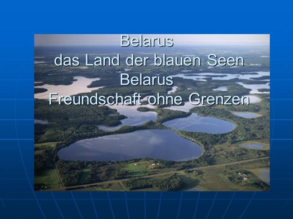 Belarus das Land der blauen Seen Belarus Freundschaft ohne Grenzen