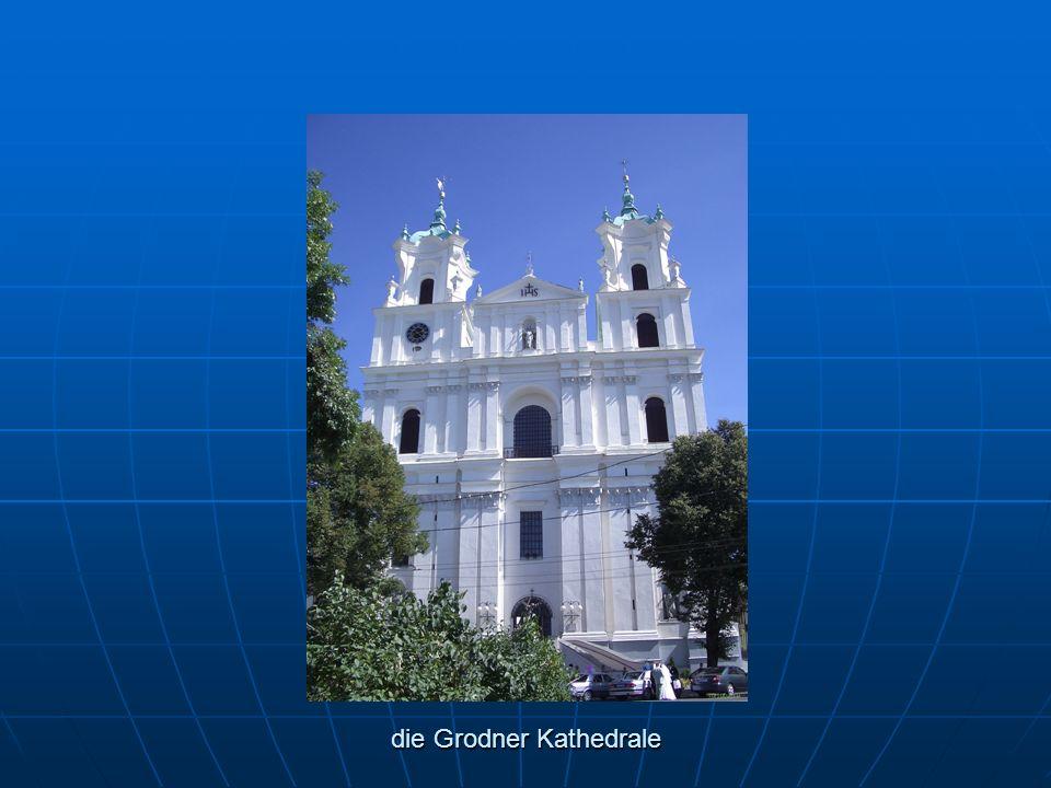 die Grodner Kathedrale