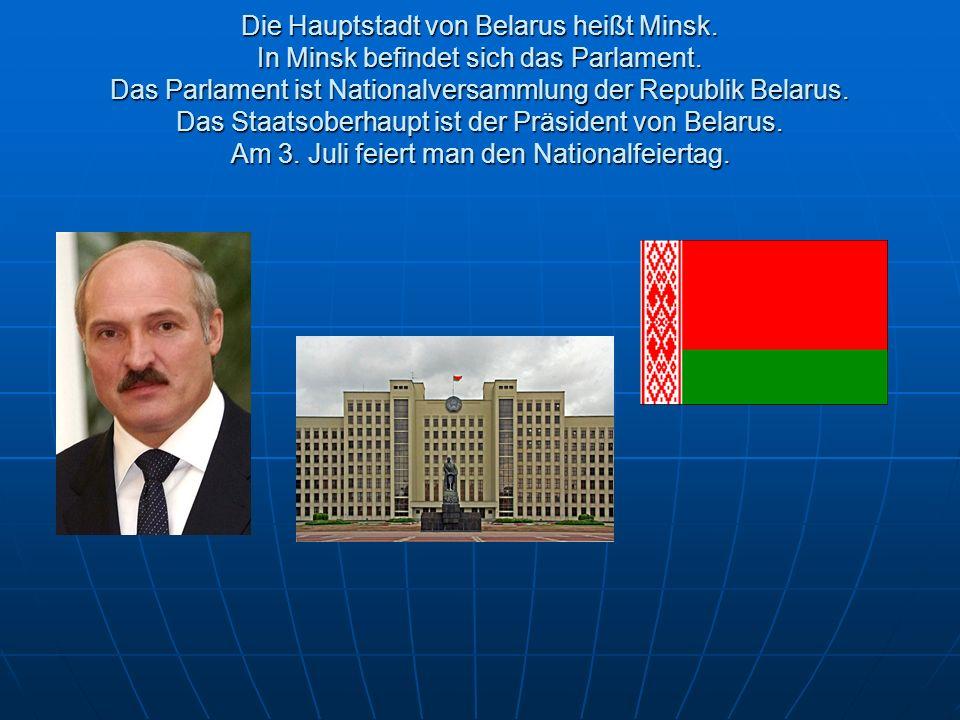 Die Hauptstadt von Belarus heißt Minsk. In Minsk befindet sich das Parlament.