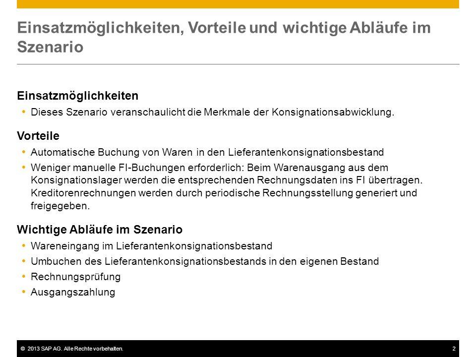 ©2013 SAP AG. Alle Rechte vorbehalten.2 Einsatzmöglichkeiten, Vorteile und wichtige Abläufe im Szenario Einsatzmöglichkeiten  Dieses Szenario veransc
