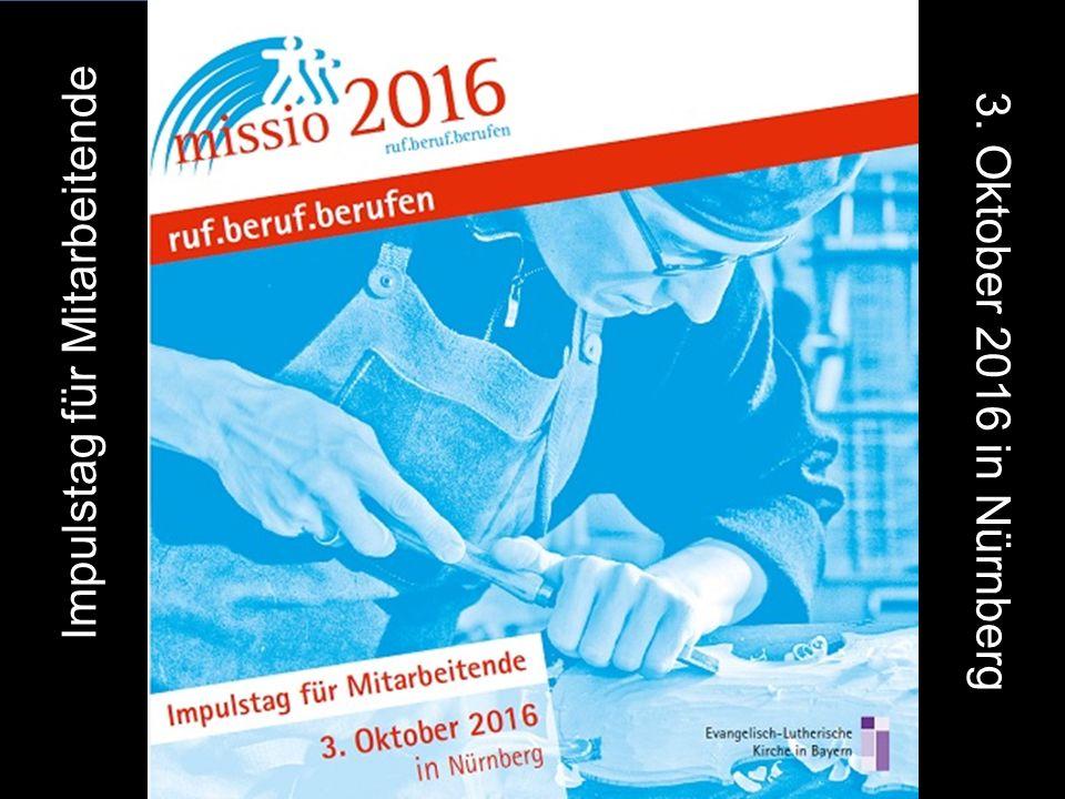 Impulstag für Mitarbeitende 3. Oktober 2016 in Nürnberg