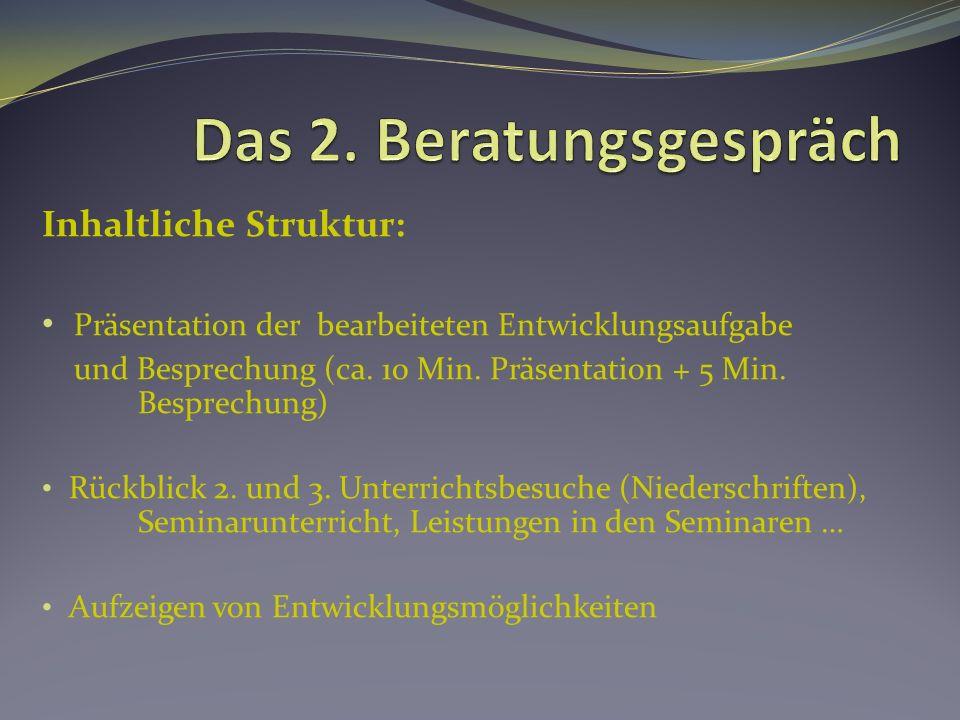Inhaltliche Struktur: Präsentation der bearbeiteten Entwicklungsaufgabe und Besprechung (ca.
