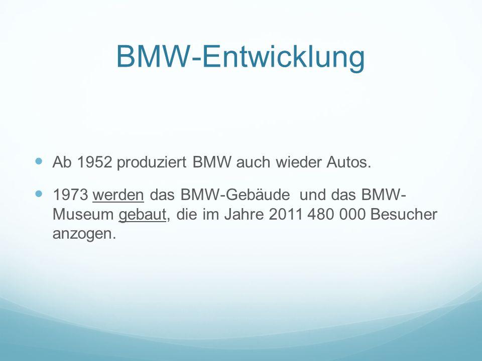 BMW-Entwicklung Ab 1952 produziert BMW auch wieder Autos.