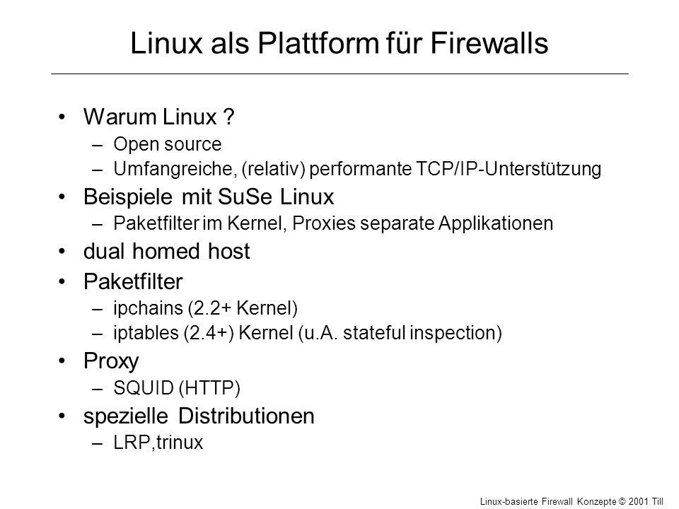 Linux-basierte Firewall Konzepte © 2001 Till Hänisch Linux als Plattform für Firewalls Warum Linux .