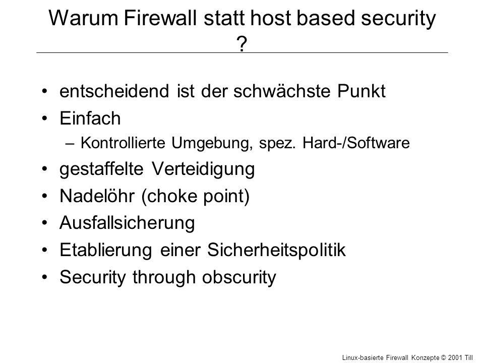 Linux-basierte Firewall Konzepte © 2001 Till Hänisch Warum Firewall statt host based security .
