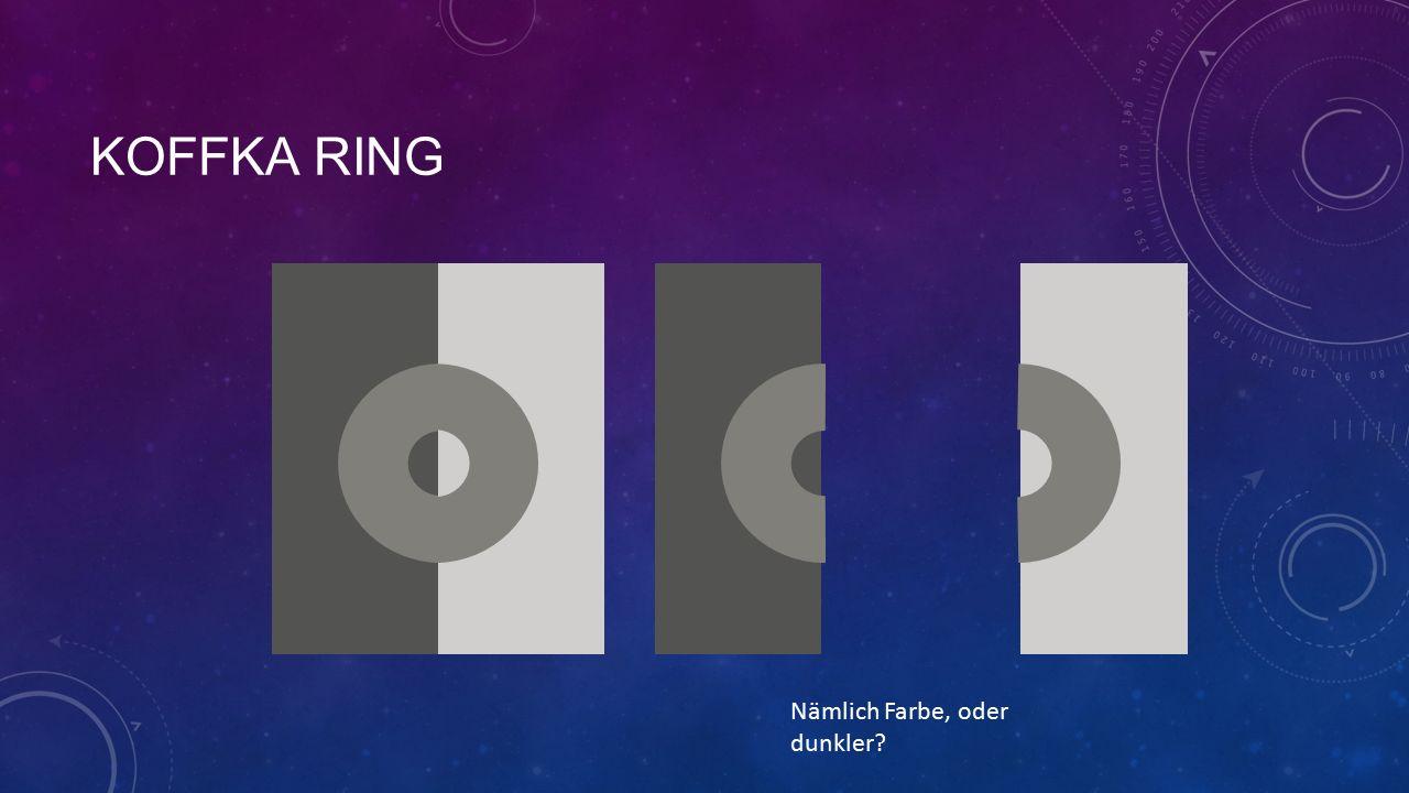 KOFFKA RING Nämlich Farbe, oder dunkler