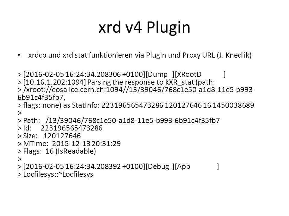 xrd v4 Plugin xrdcp und xrd stat funktionieren via Plugin und Proxy URL (J.