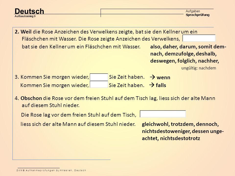 Deutsch Aufgaben Sprachprüfung Aufbautraining 9 ZKM© Aufnahmeprüfungen Gymnasien, Deutsch liess sich der alte Mann auf diesem Stuhl nieder.