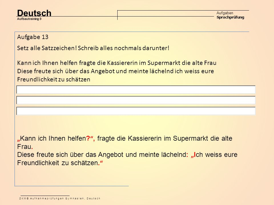 Deutsch Aufgaben Sprachprüfung Aufbautraining 9 ZKM© Aufnahmeprüfungen Gymnasien, Deutsch Aufgabe 13 Setz alle Satzzeichen.
