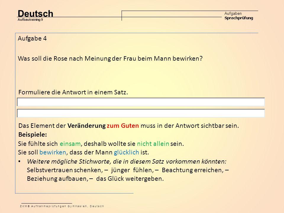 Deutsch Aufgaben Sprachprüfung Aufbautraining 9 ZKM© Aufnahmeprüfungen Gymnasien, Deutsch Formuliere die Antwort in einem Satz.