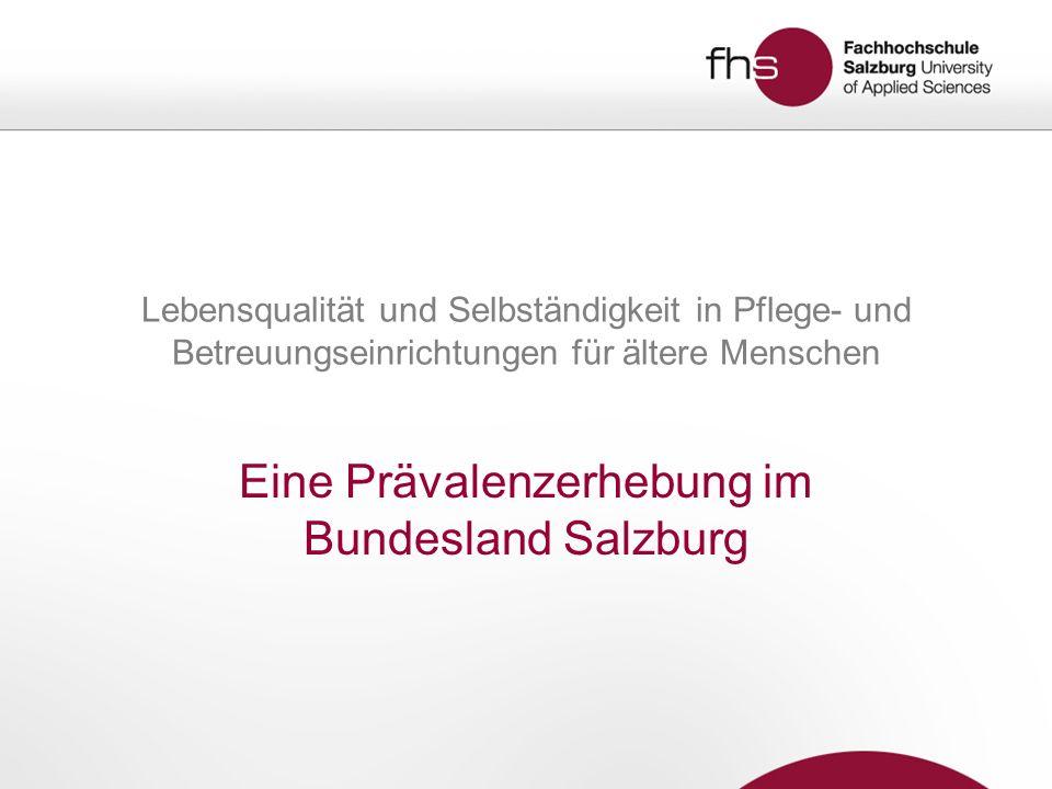 Lebensqualität und Selbständigkeit in Pflege- und Betreuungseinrichtungen für ältere Menschen Eine Prävalenzerhebung im Bundesland Salzburg