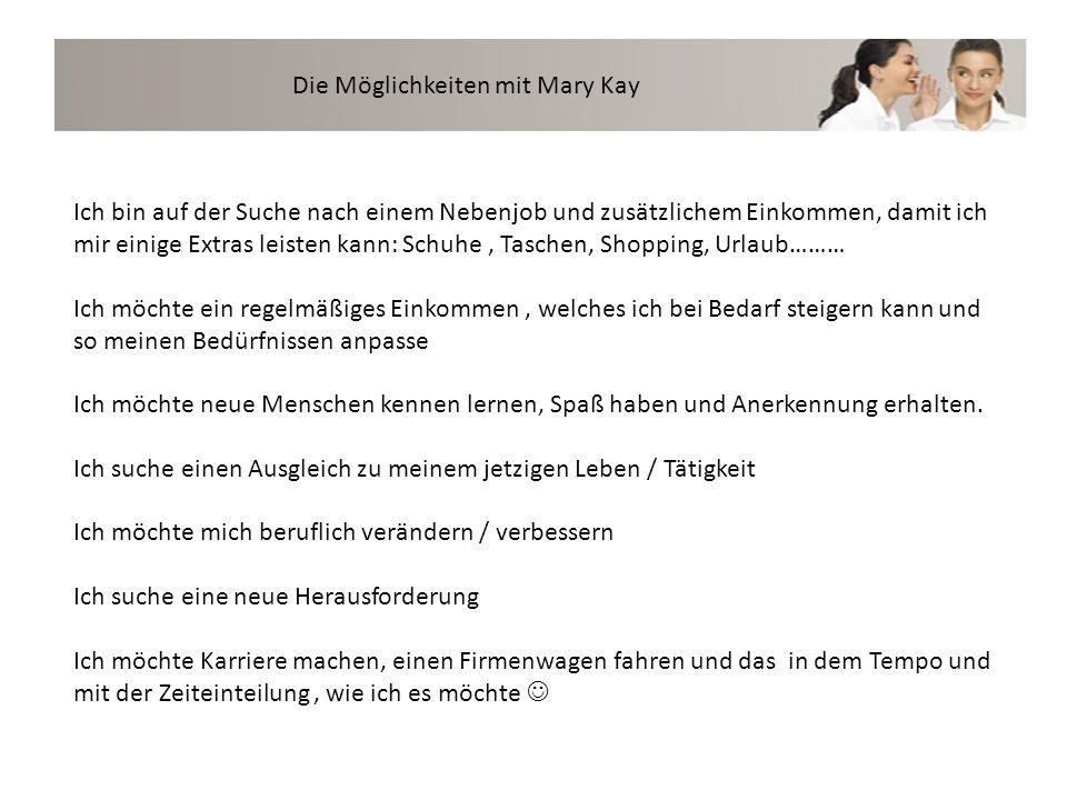 Mein Start in Mary Kay Vereinbarung Profi –Tasche Verkaufsware Je nach Bedürfnissen und Zielen 100%ige Umtauschgarantie für dich als neue Consultant Kostenfreie Trainings/Fortbildung Workshops und Seminare