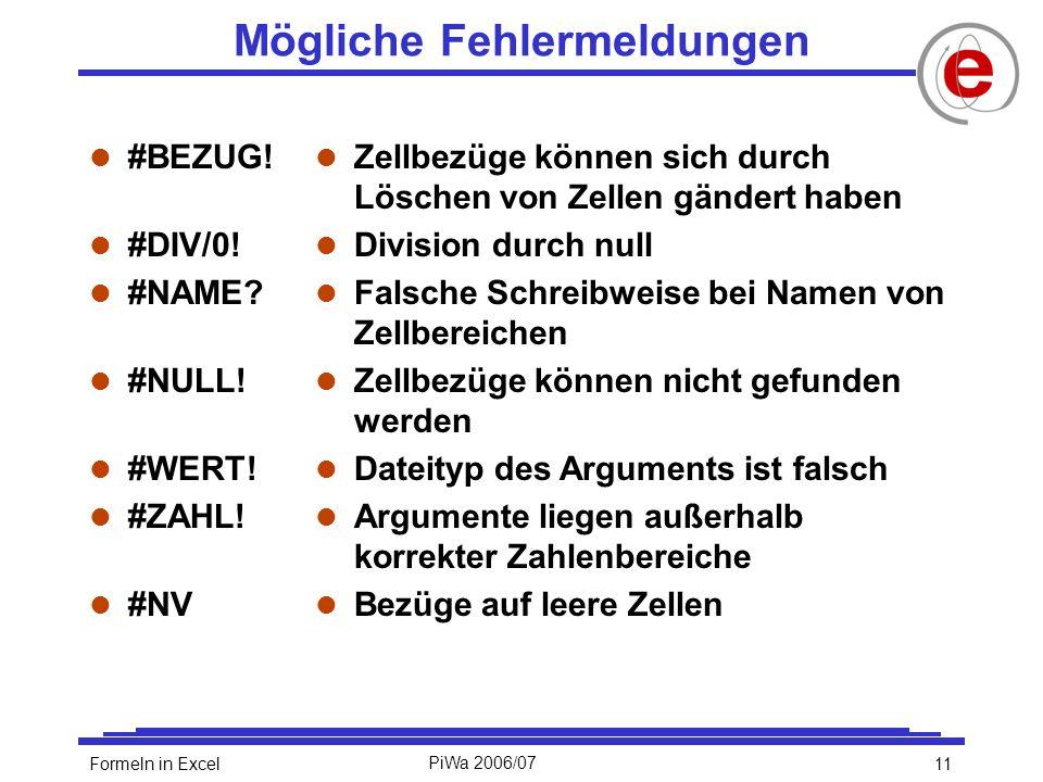 11Formeln in ExcelPiWa 2006/07 Mögliche Fehlermeldungen l #BEZUG.