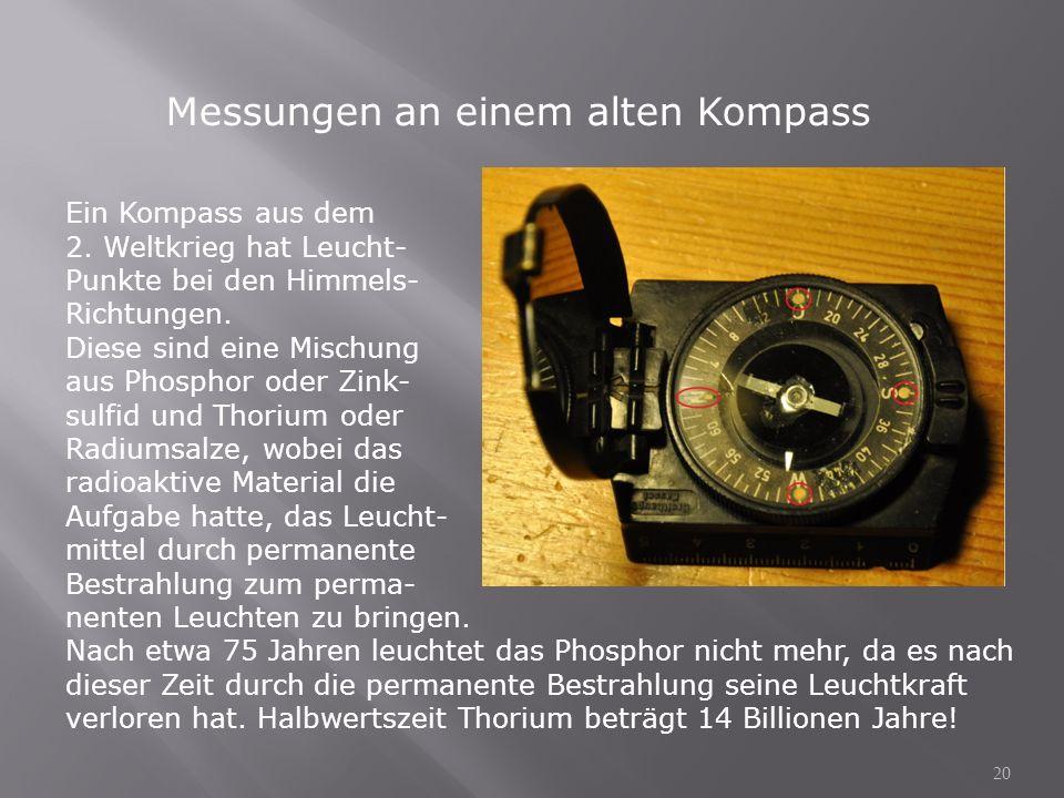 Ein Kompass aus dem 2. Weltkrieg hat Leucht- Punkte bei den Himmels- Richtungen. Diese sind eine Mischung aus Phosphor oder Zink- sulfid und Thorium o